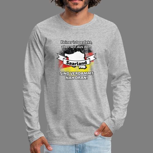Perfekt Saarland - Männer Premium Langarmshirt