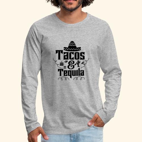 Tacos & Tequila - Männer Premium Langarmshirt