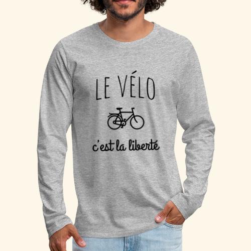 Le vélo c'est la liberté - T-shirt manches longues Premium Homme