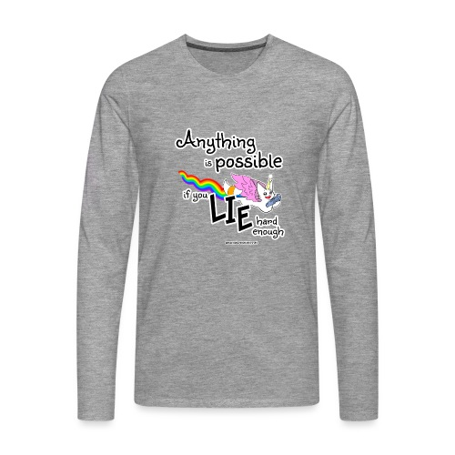 Anything Is Possible if you lie hard enough - Men's Premium Longsleeve Shirt
