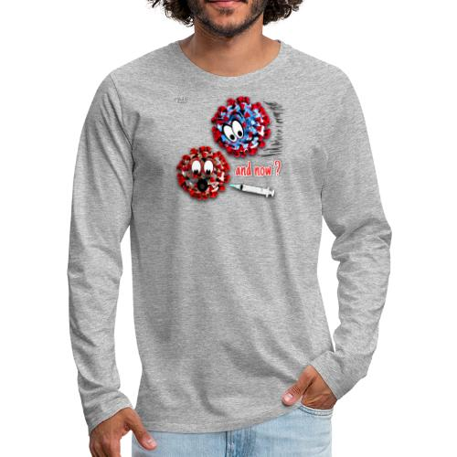 The vaccine ... and now? - Men's Premium Longsleeve Shirt