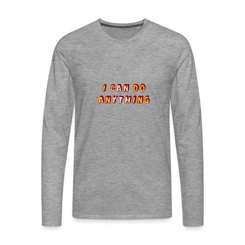 I can do anything - Men's Premium Longsleeve Shirt