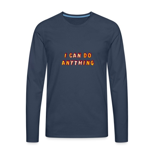 I can do anything - Men's Premium Longsleeve Shirt