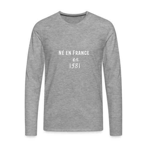 Ne en France en 1981 - T-shirt manches longues Premium Homme