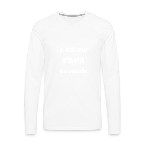 Le meilleur papa au monde - T-shirt manches longues Premium Homme