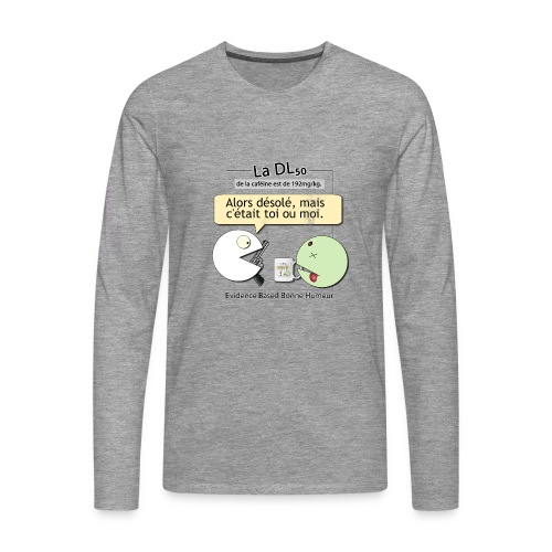 DL50 de la caféine - T-shirt manches longues Premium Homme