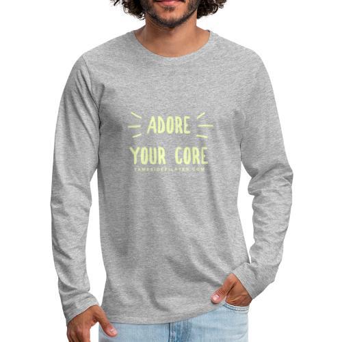 Adore Your Core - Men's Premium Longsleeve Shirt