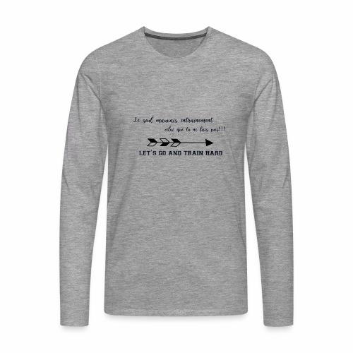 train hard - T-shirt manches longues Premium Homme