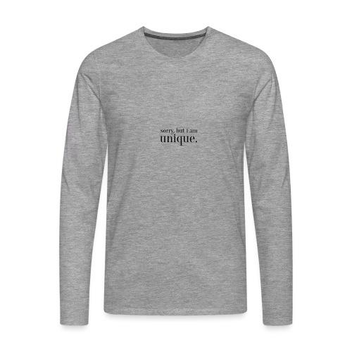 sorry but i am unique Geschenk Idee Simple - Männer Premium Langarmshirt