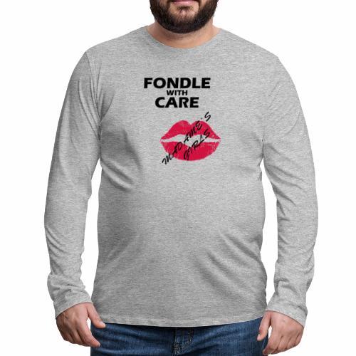 Fondle with Care - Men's Premium Longsleeve Shirt