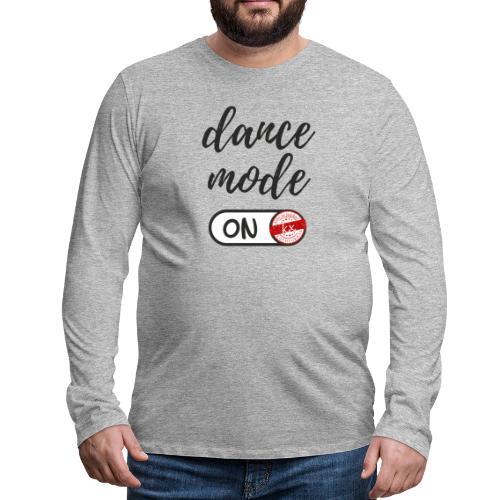 Shirt dance mode schw - Männer Premium Langarmshirt
