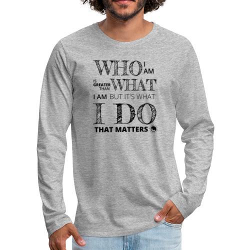 Who I Am - Men's Premium Longsleeve Shirt