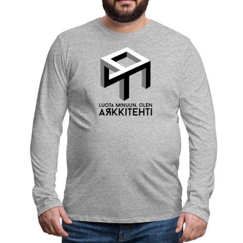 Luota minuun, olen arkkitehti - Miesten premium pitkähihainen t-paita