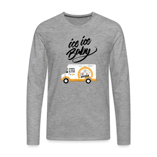 Ice Truck – Ice Ice Baby - Männer Premium Langarmshirt