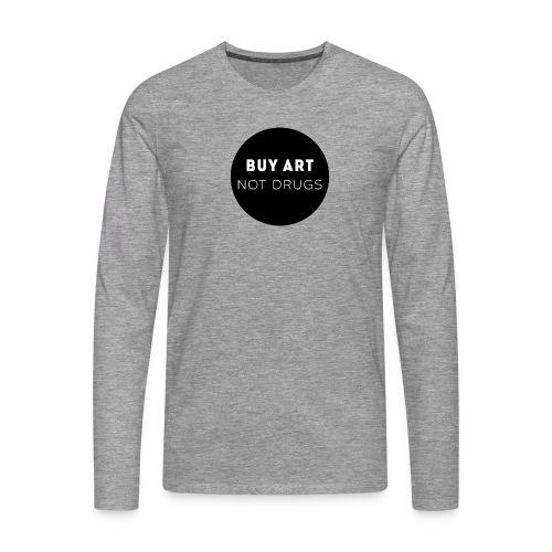 Buy Art Not Drugs - Miesten premium pitkähihainen t-paita