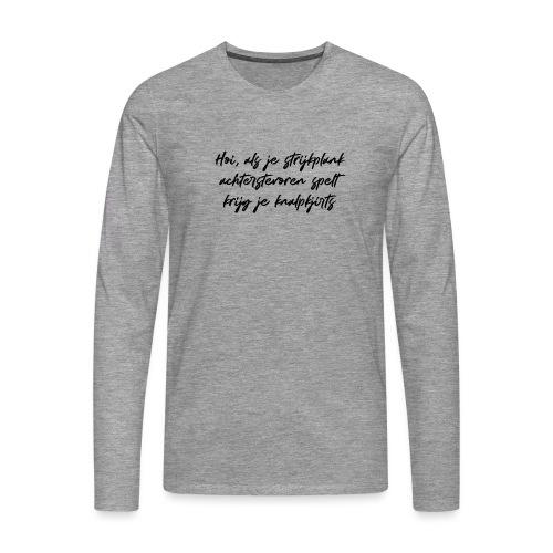 Knalpkjirts - Mannen Premium shirt met lange mouwen