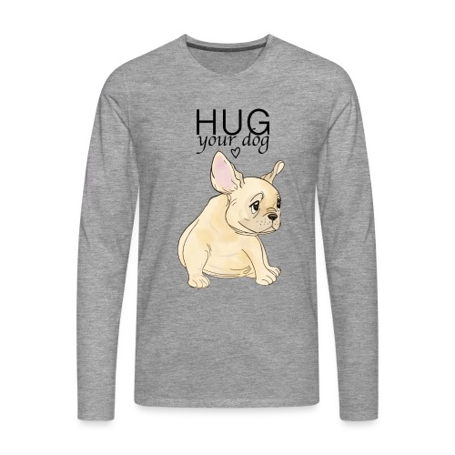 Hug Your Dog - T-shirt manches longues Premium Homme