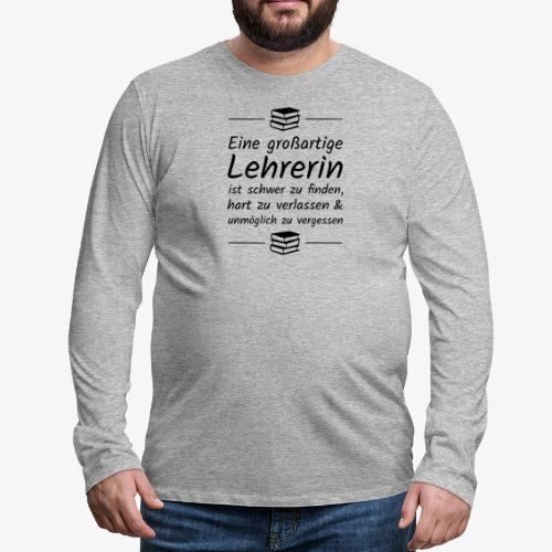Eine großartige Lehrerin ist schwer zu finden - Männer Premium Langarmshirt