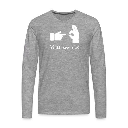 Tu vas bien (sexe, drôle) - T-shirt manches longues Premium Homme