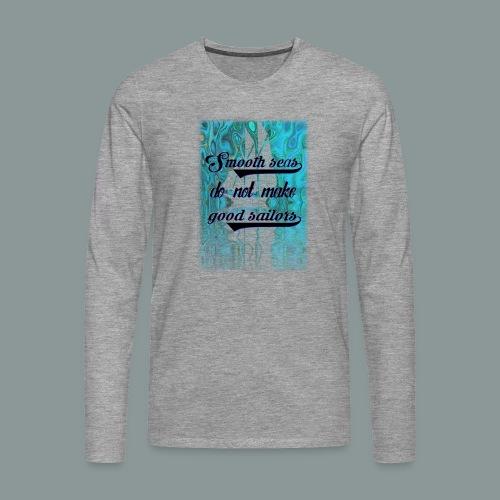 smooth seas - Männer Premium Langarmshirt