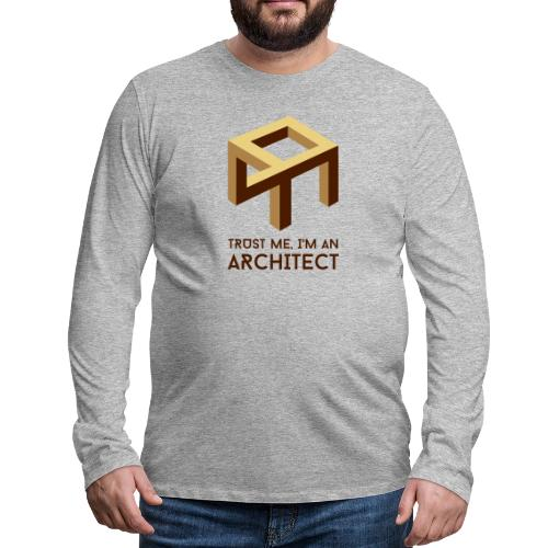 Trust me, I'm an Architect - Miesten premium pitkähihainen t-paita