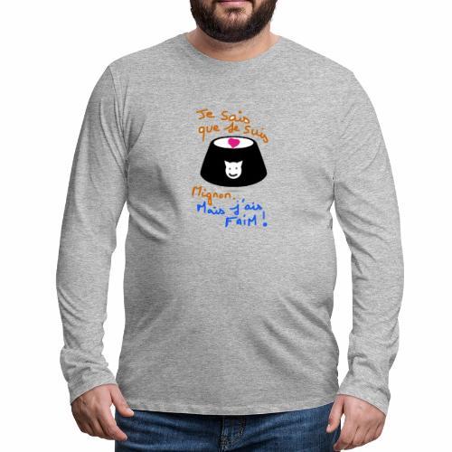 Je sais que je suis mignon, mais j'ai faim ! - T-shirt manches longues Premium Homme