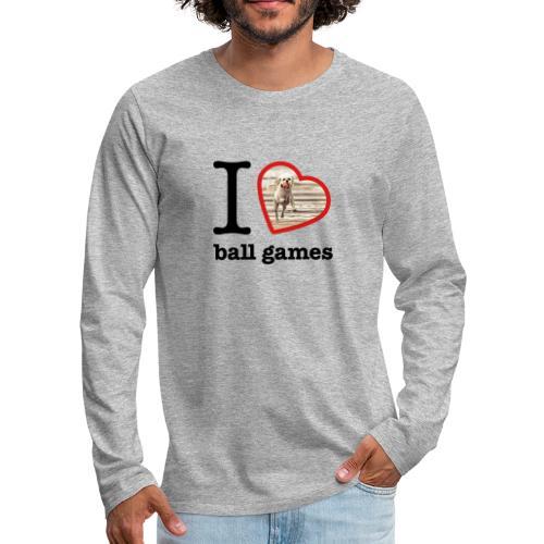 I love ball games Dog playing ball retrieving ball - Men's Premium Longsleeve Shirt