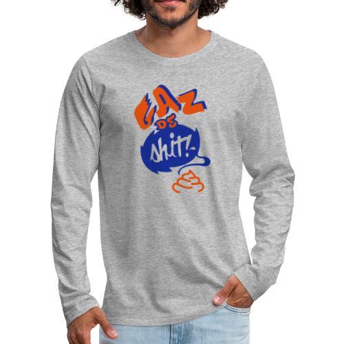 GAZ de Shit - T-shirt manches longues Premium Homme