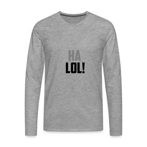 The CrimsonAura 'Ha LOL!' Stream Quote. - Men's Premium Longsleeve Shirt