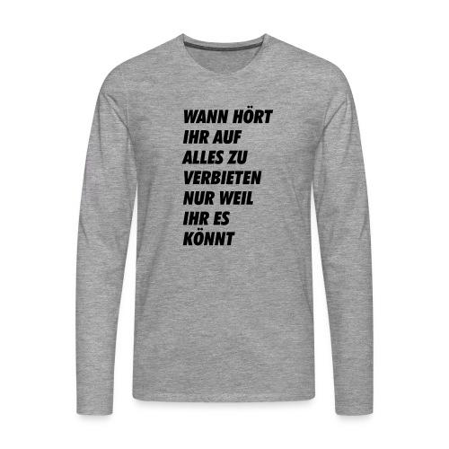 wanhoertihrauf - Männer Premium Langarmshirt
