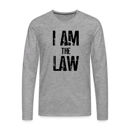 Mug I AM THE LAW. Tazza avvocato o giudice - Men's Premium Longsleeve Shirt