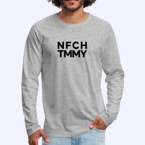 Einfach Tommy / NFCHTMMY / Black Font - Männer Premium Langarmshirt