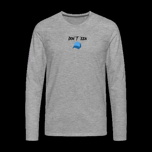 AYungXhulooo - Atlanta Talk - Don't Een Cap - Men's Premium Longsleeve Shirt