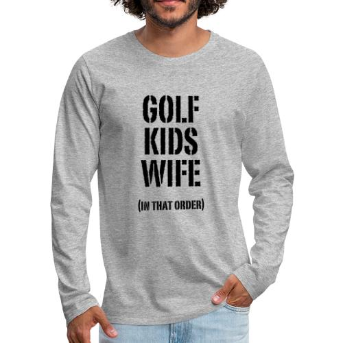 GOLF, KIDS, WIFE - Men's Premium Longsleeve Shirt