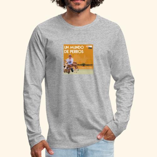 Un mundo de perros 1 03 - Camiseta de manga larga premium hombre
