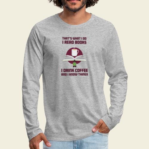 Buch und Kaffee, dunkel - Männer Premium Langarmshirt