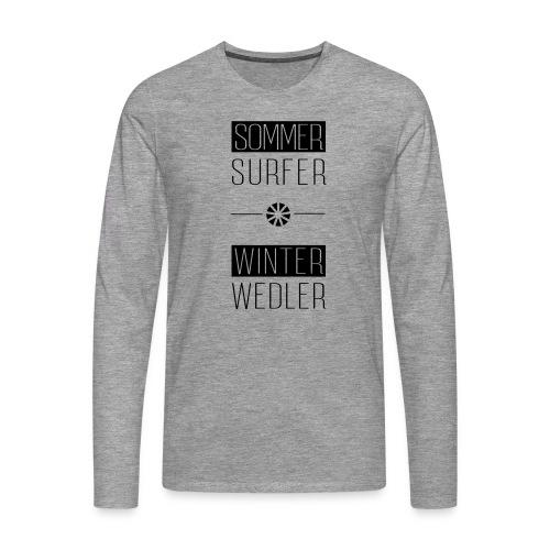 sommer surfer winter wedler - Männer Premium Langarmshirt