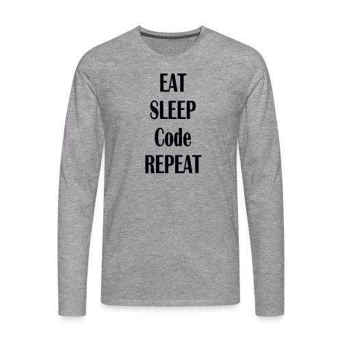 EAT SLEEP CODE REPEAT - Männer Premium Langarmshirt