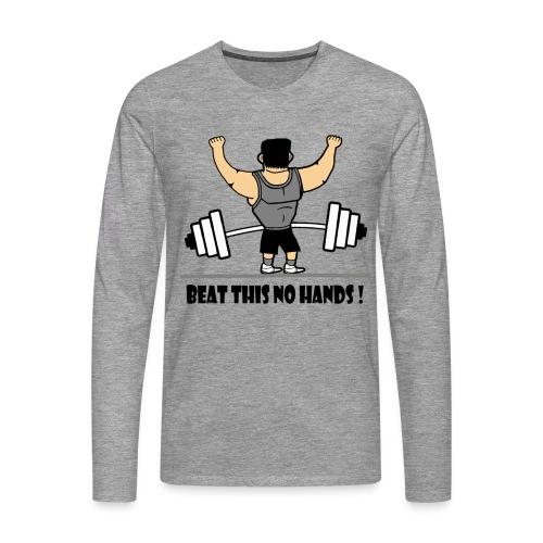BEAT THIS NO HANDS ! - Men's Premium Longsleeve Shirt