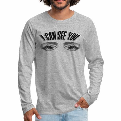 i can see you - Men's Premium Longsleeve Shirt