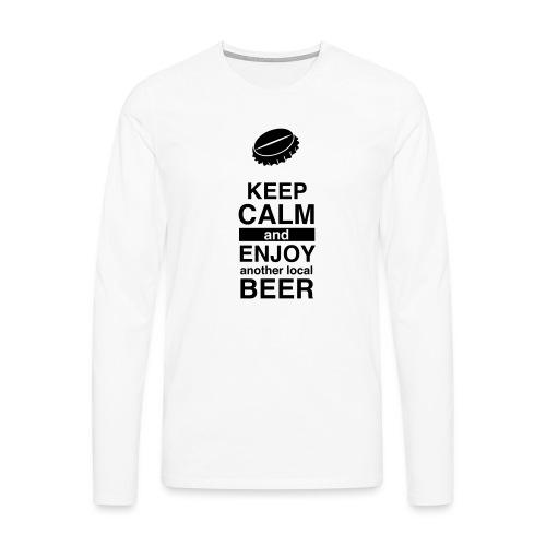 Keep calm and enjoy local beer - Männer Premium Langarmshirt