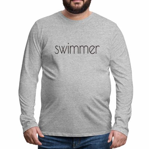 swimmer text - Männer Premium Langarmshirt