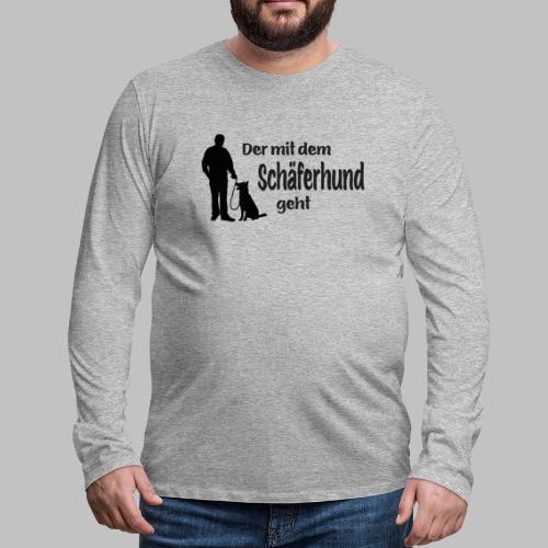 Der mit dem Schäferhund geht - Black Edition - Männer Premium Langarmshirt