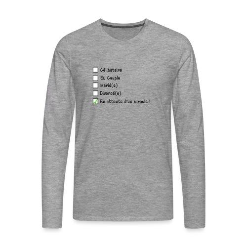 En attente d'un miracle ! - T-shirt manches longues Premium Homme