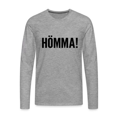 Hömma - Männer Premium Langarmshirt