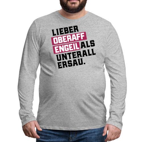 Ober-AFFEN-GEIL - Männer Premium Langarmshirt
