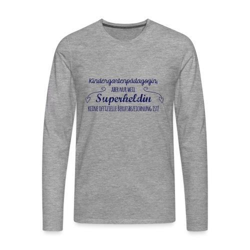 Stoffbeutel: Kindergartenpädagogin - Männer Premium Langarmshirt