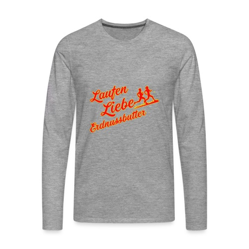 Laufen Liebe Erdnussbutter - Plakativ! - Männer Premium Langarmshirt