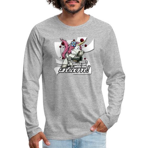 Don't mess up with the unicorn - Männer Premium Langarmshirt