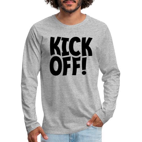 Slogan Kick off. Aftrap of meeting concept. - Mannen Premium shirt met lange mouwen